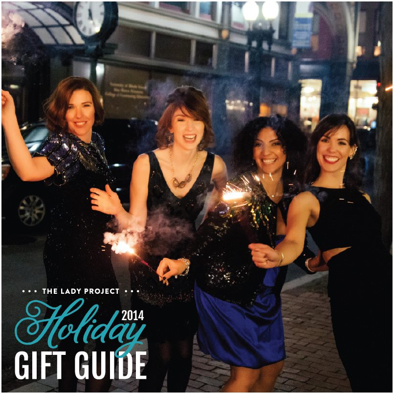 The Lady Project 2014 Holiday Gift Guide